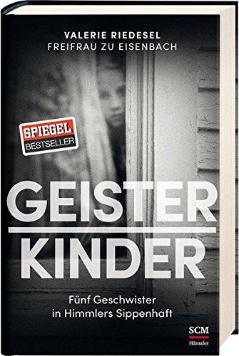 Buchseite und Rezensionen zu 'Geisterkinder: Fünf Geschwister in Himmlers Sippenhaft' von Valerie Riedesel Freifrau zu Eisenbach