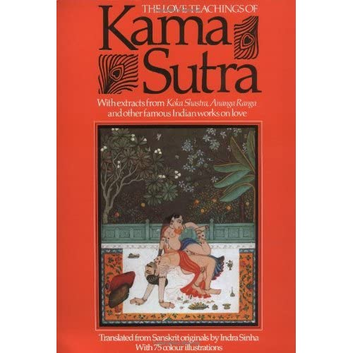 The Love Teachings of Kama Sutra: With Extracts from Koka Shastra, Anaga Ranga and Other Famous Indian Works on Love by Sinha (1996-12-06)