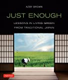 Just Enough: Lessons in Living Green From Traditional Japan (English Edition)