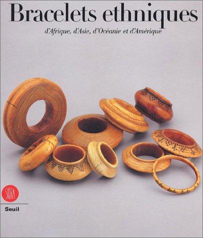 Bracelets ethniques d'Afrique, d'Asie, d'Océanie et d'Amérique par Anne Van Cutsem