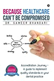 #4: Because Healthcare Can't Be Compromised (Accreditation Journey - A guide to implement quality standards in your dental practice)