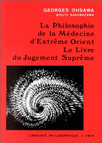 La Philosophie de La Medecine D'Extreme-Orient (Collection G. Oshawa - Sakurazawa) par Georges Ohsawa