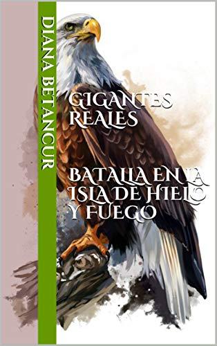 GIGANTES REALES batalla en la isla de hielo y fuego: BATALLA EN LA ...