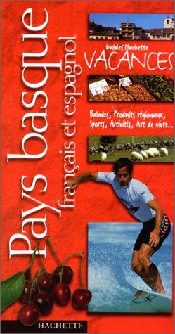 Guide Hachette Vacances : Pays basque français et espagnol par Guide Hachette Vacances