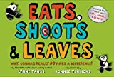 (Eats, Shoots & Leaves: Why, Commas Really Do Make a Difference!) By Truss, Lynne (Author) Hardcover on (08 , 2006)