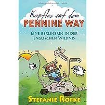Kopflos auf dem Pennine Way: Eine Berlinerin in der englischen Wildnis