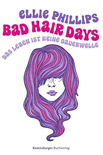Bad Hair Days. Das Leben ist keine Dauerwelle (Jugendliteratur)