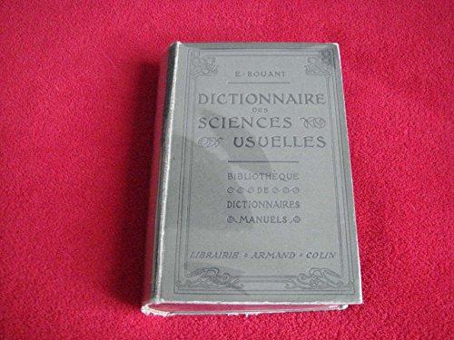 DICTIONNAIRE DES SCIENCES USUELLES - Bibliothèque de dictionnaires manuels. Huitième édition. par E. BOUANT