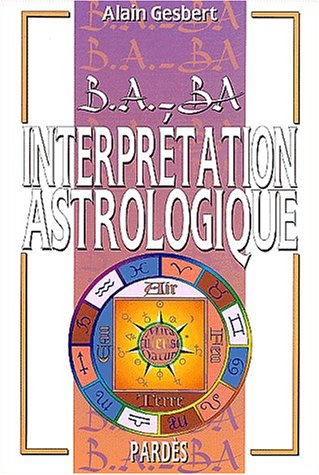 B.A.-BA de l'interprétation astrologique par Alain Gesbert