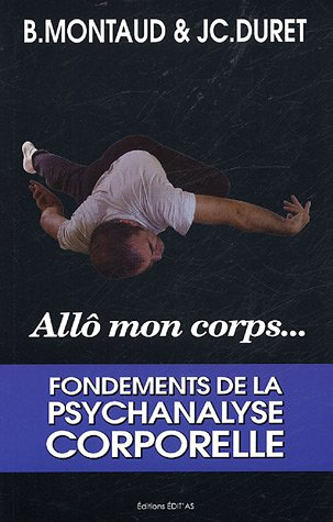 Allô mon corps : Fondements de la Psychanalyse Corporelle