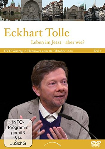 Eckhart Tolle: Leben im Jetzt - aber wie? Teil 2