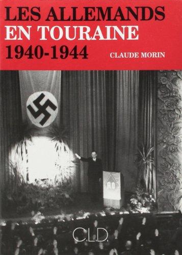 Les Allemands en Touraine, 1940-1944