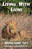 Living with Lions: McBrides' Diaries - Part I