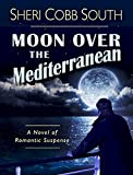 Front cover for the book Moon over the Mediterranean by Sheri Cobb South