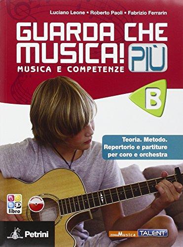 Guarda che musica! Più. Vol. B. Per la Scuola media. Con e-book. Con espansione online