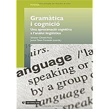 Gramàtica i cognició: Una aproximació cognitiva a l'anàlisi lingüística (Manuals)