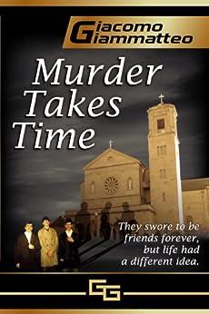 MURDER TAKES TIME (Friendship & Honor Series Book 1) by [Giammatteo, Giacomo]