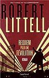Requiem pour une révolution : le grand roman de la Révolution russe