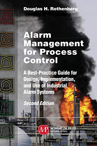 Alarm Management for Process Control, Second Edition: A Best-Practice Guide for Design, Implementation, and Use of Industrial Alarm Systems Alarm-sicherheits-system