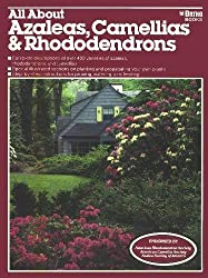 All About Azaleas, Camellias & Rhododendrons by Ortho Books (1993-06-02)