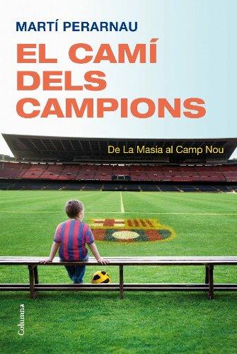 El camí dels campions (NO FICCIÓ COLUMNA) por Martí Perarnau Grau