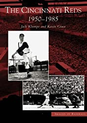 Cincinnati Reds: 1950-1985, The (OH) (Images of Baseball) by Jack Klumpe (2004-08-30)