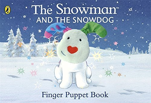 The Snowman and the Snowdog Finger Puppet Book by Raymond Briggs (2014-09-04)