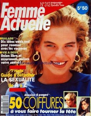 FEMME ACTUELLE [No 312] du 17/09/1990 - 50 COIFFURES - BALADE / 10 IDEES POUR RENOUER AVEC LES VACANCES - VIE A DEUX / UNION LIBRE ET ASSURANCES - GUIDE A DETACHER / LA SEXUALITE