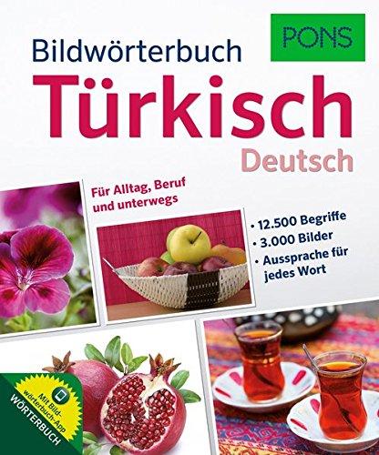 PONS Bildwörterbuch Türkisch: 12.500 Begriffe und Redewendungen in 3.000 topaktuellen Bildern für Alltag, Beruf und unterwegs.