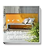 Junges Gartendesign - Kreativ, stylish, machbar