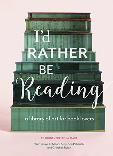 I'd Rather Be Reading: A Library of Art for Book Lovers (English Edition) por Guinevere De La Mare