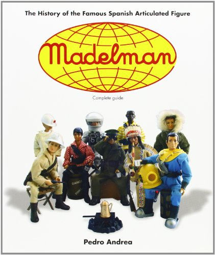 Madelman: The History of Spain's Famous Articulated Figures por Pedro Andrea