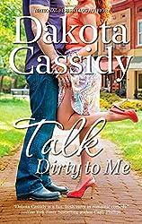 Talk Dirty to Me by Dakota Cassidy (2014-04-29)