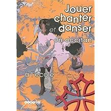 Jouer, chanter et danser en occitan à l'école (1DVD + 1 CD audio)