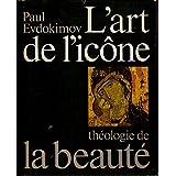 L'art de l'icône : Théologie de la beauté