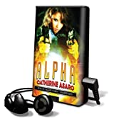 Alpha [With Earbuds] (Playaway Adult Fiction)