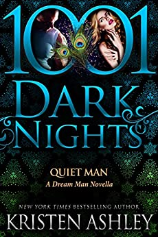 Quiet Man: A Dream Man Novella (English Edition) van [Ashley, Kristen]