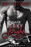 Dark Sexy Knight (a modern fairytale)