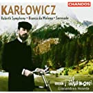 Karlowicz: Rebirth Symphony; Bianca da Molena; Serenade