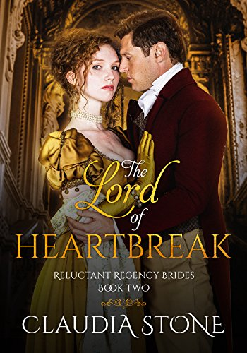 The Lord of Heartbreak (Reluctant Regency Brides Book 2) (English Edition) por Claudia Stone