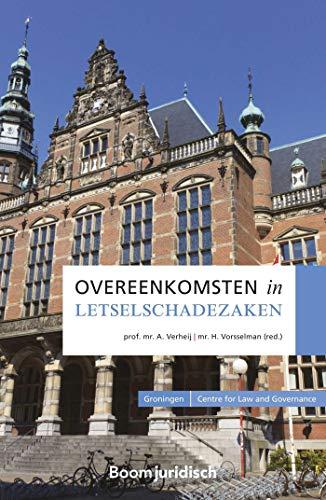 Overeenkomsten in letselschadezaken (Groningen Centre for Law and Governance) (Dutch Edition)