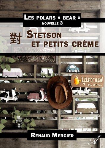 stetson-et-petits-creme-les-polars-bear-nouvelle-3