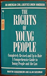 The rights of young people (An American Civil Liberties Union handbook) by Martin Guggenheim (1985-07-30)