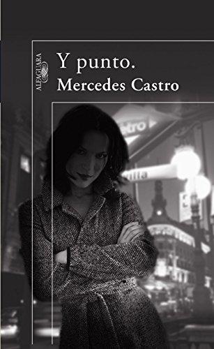 Y punto. por Mercedes Castro