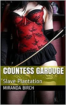 Countess Garouge: Slave Plantation (English Edition) di [Birch, Miranda]