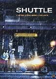 Shuttle - L'ultima corsa verso l'oscurita'