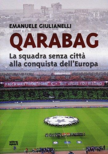 Qarabag. La squadra senza città alla conquista dell'Europa (Ultra sport) por Emanuele Giulianelli