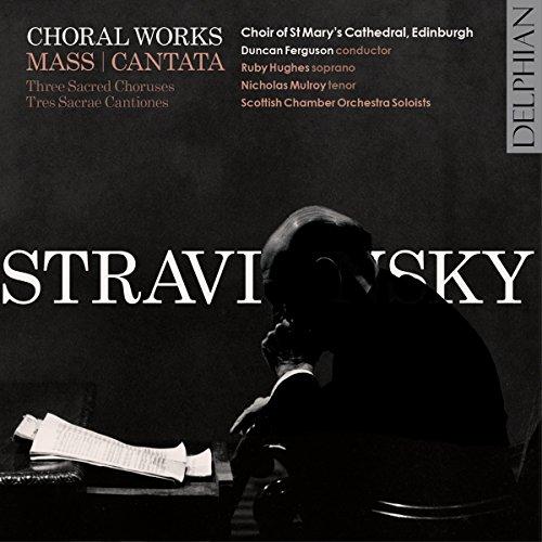 Stravinsky : Oeuvres Chorales