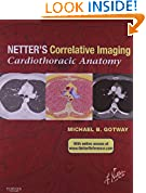 #5: Netter's Correlative Imaging: Cardiothoracic Anatomy: with Online Access (Netter Clinical Science)