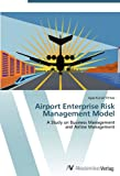 Airport Enterprise Risk Management Model: A Study on Business Management and Airline Management